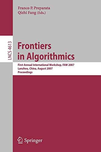 Frontiers in Algorithmics: First Annual International Workshop,: Preparata, Franco P.