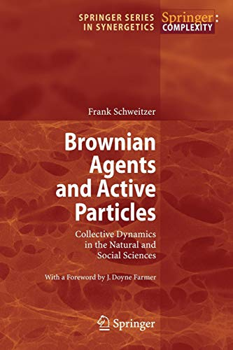9783540738442: Brownian Agents and Active Particles: Collective Dynamics in the Natural and Social Sciences (Springer Series in Synergetics)
