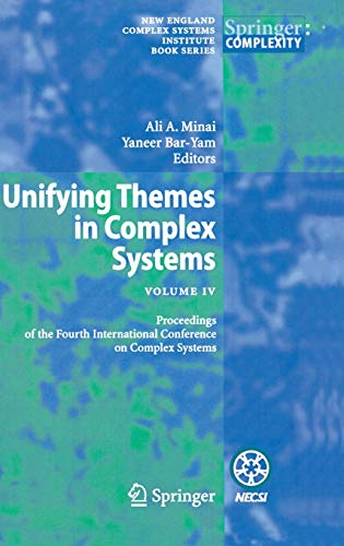 9783540738480: Unifying Themes in Complex Systems IV: Proceedings of the Fourth International Conference on Complex Systems (New England Complex Systems Institute Book ... Systems Institute Book Series on Complexity