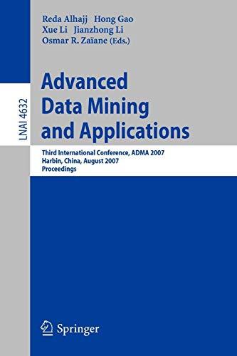Advanced Data Mining and Applications: Third International: Erzsâ  bet Nâ  her-neumann