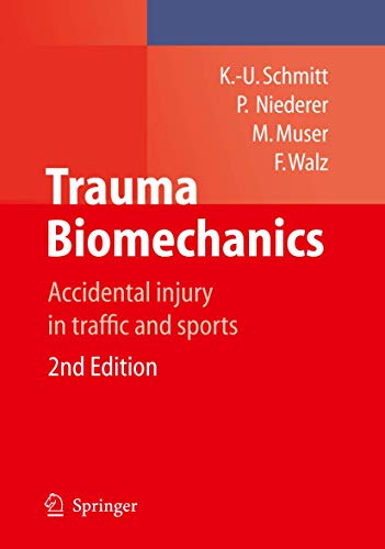 Trauma Biomechanics: Accidental injury in traffic and: Kai-Uwe Schmitt; Peter