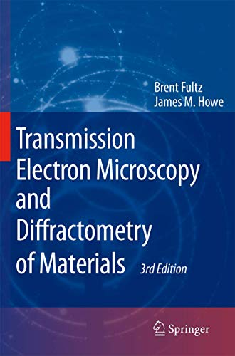 Transmission Electron Microscopy and Diffractometry of Materials: Fultz, Brent and