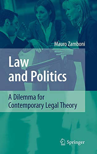 9783540739258: Law and Politics: A Dilemma for Contemporary Legal Theory