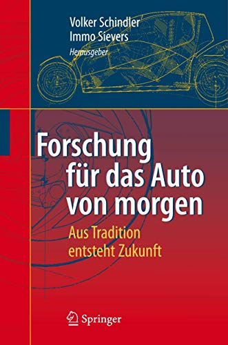 Forschung für das Auto von morgen: Aus Tradition entsteht Zukunft (German Edition): Springer