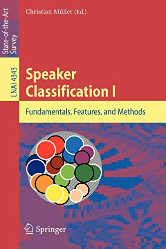 9783540741862: Speaker Classification I: Fundamentals, Features, and Methods (Lecture Notes in Computer Science)