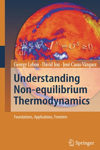 9783540742517: Understanding Non-equilibrium Thermodynamics: Foundations, Applications, Frontiers