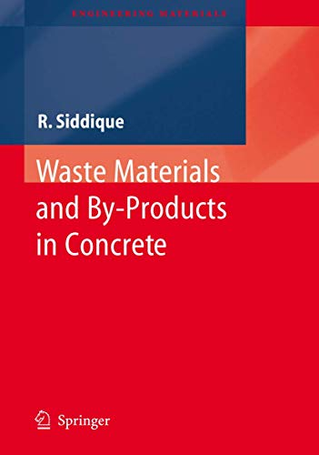 9783540742937: Waste Materials and By-Products in Concrete (Engineering Materials)