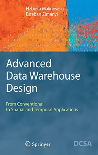 9783540744047: Advanced Data Warehouse Design: From Conventional to Spatial and Temporal Applications (Data-Centric Systems and Applications)