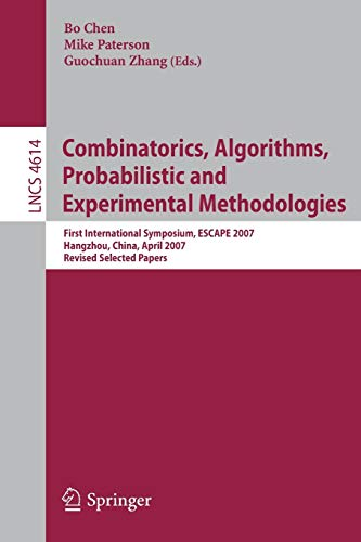 9783540744498: Combinatorics, Algorithms, Probabilistic and Experimental Methodologies: First International Symposium, ESCAPE 2007, Hangzhou, China, April 7-9, 2007, ... Papers (Lecture Notes in Computer Science)