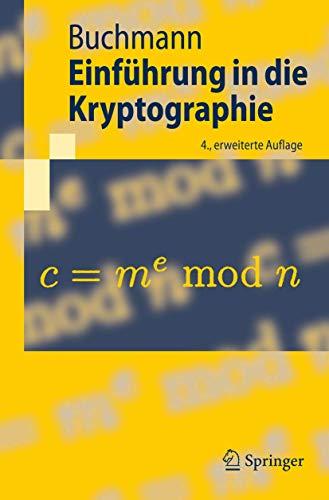 Einführung in die Kryptographie (Springer-Lehrbuch): Johannes Buchmann