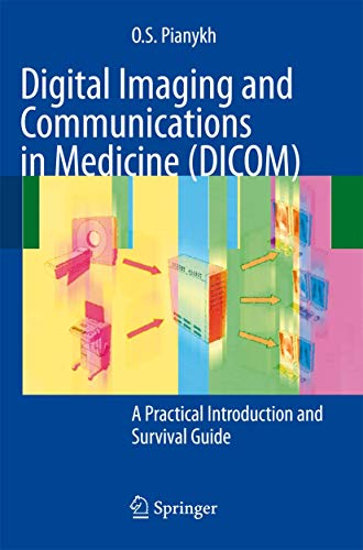 9783540745709: Digital Imaging and Communications in Medicine (DICOM): A Practical Introduction and Survival Guide