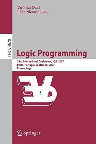Logic Programming: 23rd International Conference, ICLP 2007, Porto, Portugal, September 8-13, 2007,...