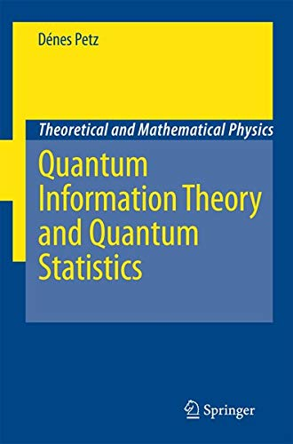 9783540746348: Quantum Information Theory and Quantum Statistics (Theoretical and Mathematical Physics)