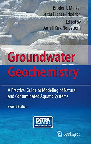 9783540746676: Groundwater Geochemistry: A Practical Guide to Modeling of Natural and Contaminated Aquatic Systems