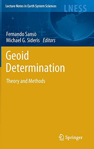 9783540746997: Geoid Determination: Theory and Methods (Lecture Notes in Earth System Sciences)