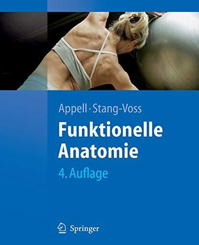 9783540748625: Funktionelle Anatomie: Grundlagen sportlicher ...