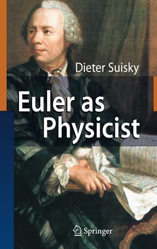 9783540748632: Euler As Physicist