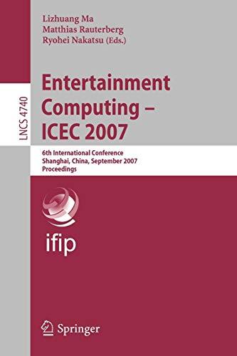 Entertainment Computing - ICEC 2007: 6th International Conference, Shanghai, China, September 15-17...