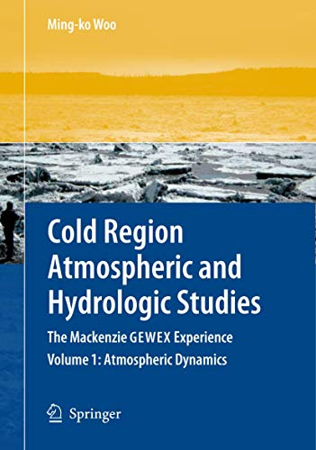 Cold Region Atmospheric and Hydrologic Studies. The Mackenzie GEWEX Experience 2: Ming-ko Woo