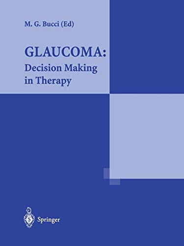 9783540750215: Glaucoma: Decision Making in Therapy