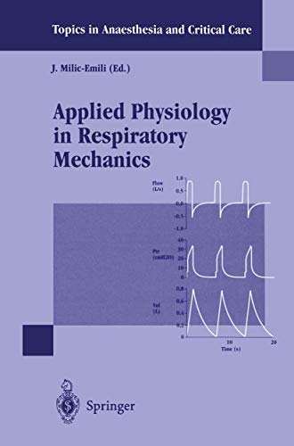 9783540750413: Applied Physiology in Respiratory Mechanics (Topics in Anaesthesia and Critical Care)