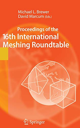 Proceedings of the 16th International Meshing Roundtable: Michael L. Brewer