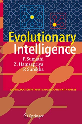 Evolutionary Intelligence: An Introduction to Theory and: S. Sumathi; T.