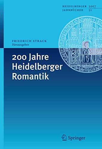 9783540752332: 200 Jahre Heidelberger Romantik (Heidelberger Jahrbücher) (German Edition)