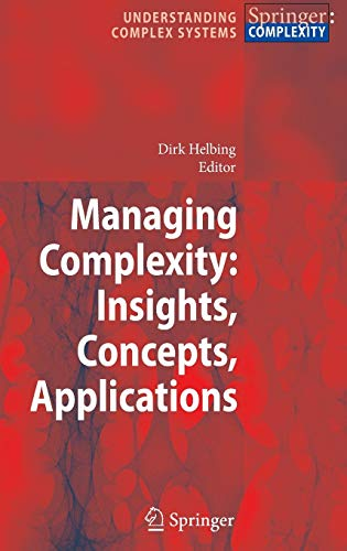 9783540752608: Managing Complexity: Insights, Concepts, Applications (Understanding Complex Systems)