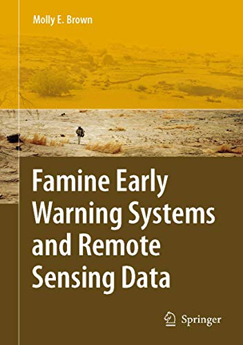 The Famine Early Warning Systems and Remote Sensing Data: Molly Young Brown