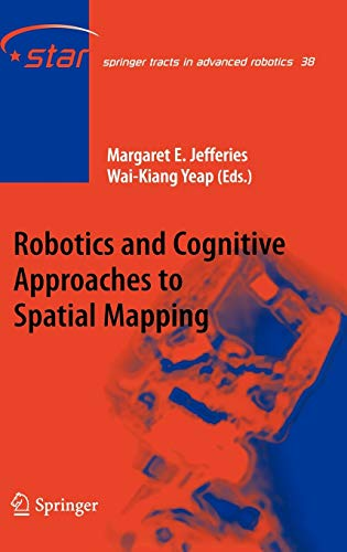 9783540753865: Robotics and Cognitive Approaches to Spatial Mapping (Springer Tracts in Advanced Robotics)