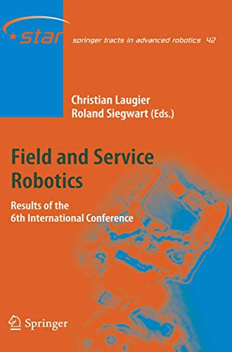 9783540754039: Field and Service Robotics: Results of the 6th International Conference (Springer Tracts in Advanced Robotics)