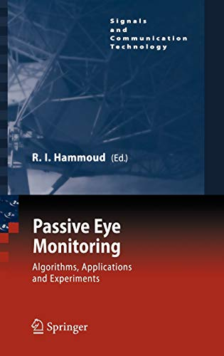 Passive Eye Monitoring: Riad I. Hammoud