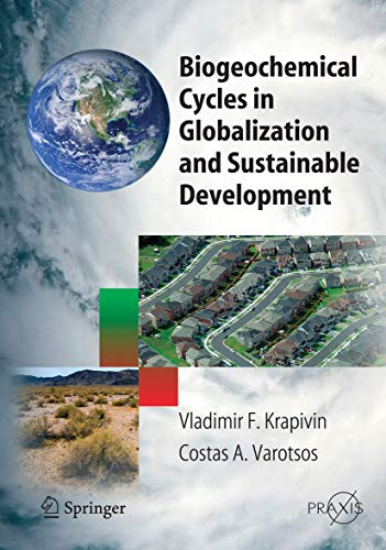Biogeochemical Cycles in Globalization and Sustainable Development: Vladimir F. Krapivin