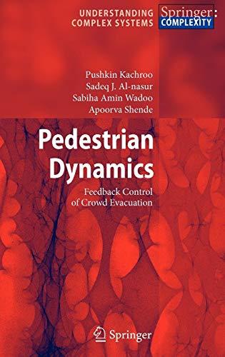 9783540755593: Pedestrian Dynamics: Feedback Control of Crowd Evacuation (Understanding Complex Systems)