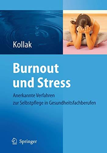 9783540756002: Burnout und Stress: Anerkannte Verfahren zur Selbstpflege in Gesundheitsfachberufen