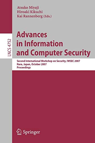9783540756507: Advances in Information and Computer Security: Second International Workshop on Security, IWSEC 2007, Nara, Japan, October 29-31, 2007, Proceedings (Lecture Notes in Computer Science)