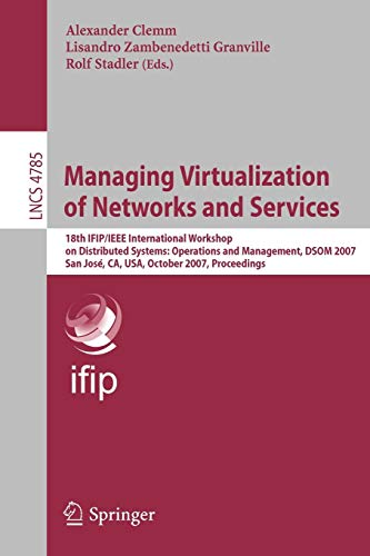 Managing Virtualization of Networks and Services: 18th IFIP/IEEE International Workshop on ...