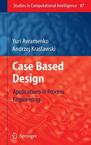 9783540757054: Case Based Design: Applications in Process Engineering (Studies in Computational Intelligence)