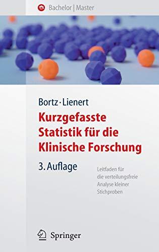 9783540757375: Kurzgefasste Statistik für die klinische Forschung: Leitfaden für die verteilungsfreie Analyse kleiner Stichproben (Springer-Lehrbuch)