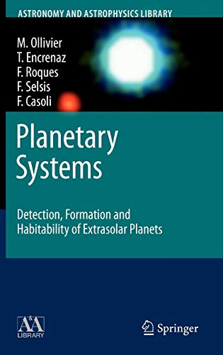 Planetary Systems: Detection, Formation and Habitability of: Marc Ollivier; Thérèse