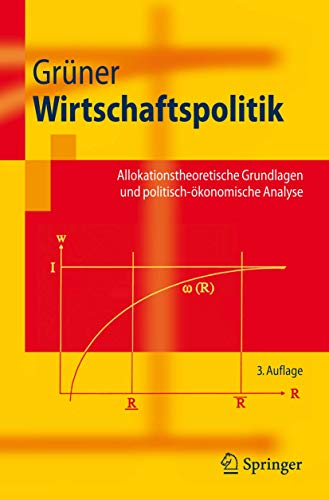 9783540757962: Wirtschaftspolitik: Allokationstheoretische Grundlagen und politisch-ökonomische Analyse (Springer-Lehrbuch) (German Edition)