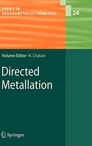 Directed Metallation (Topics in Organometallic Chemistry): Editor-Naoto Chatani; Contributor-L.