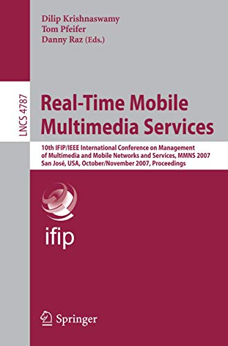 Real-Time Mobile Multimedia Services: 10th IFIP/IEEE International Conference on Management, ...