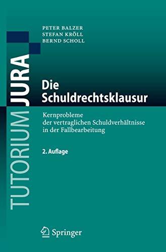 9783540759171: Die Schuldrechtsklausur: Kernprobleme der vertraglichen Schuldverhältnisse in der Fallbearbeitung