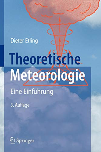 9783540759782: Theoretische Meteorologie: Eine Einführung (German Edition)