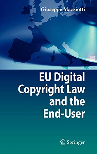 9783540759843: EU Digital Copyright Law and the End-User