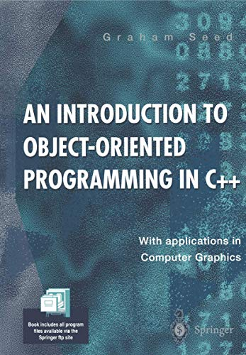 An Introduction to Object-Oriented Programming in C++: Seed, G. M.,