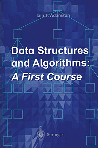 Data Structures and Algorithms : A First Course: Adamson, Iain T.