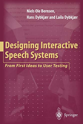 9783540760481: Designing Interactive Speech Systems: From First Ideas to User Testing